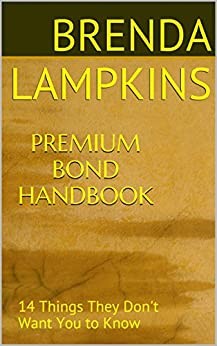 premium bond handbook 14 things they don 39 t want you to know ebook brenda lampkins. Black Bedroom Furniture Sets. Home Design Ideas