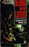 Blood on the Lotus, Lawrence C. Vetter, 0804106142