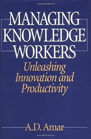 managing knowledge workers Yet all too often knowledge workers fail in their quest to obtain the information  1964 book managing for results,  idc's global itsurveys show that in.
