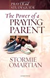 The Power of a Praying Parent, Stormie Omartian, 0736919813