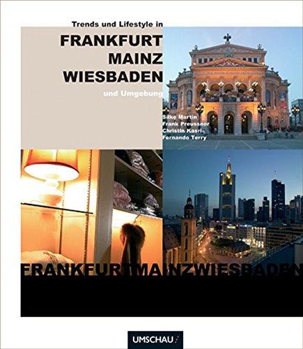 Trends & Lifestyle in Frankfurt, Mainz, Wiesbaden und Umgebung