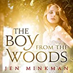 The Boy from the Woods | Jen Minkman