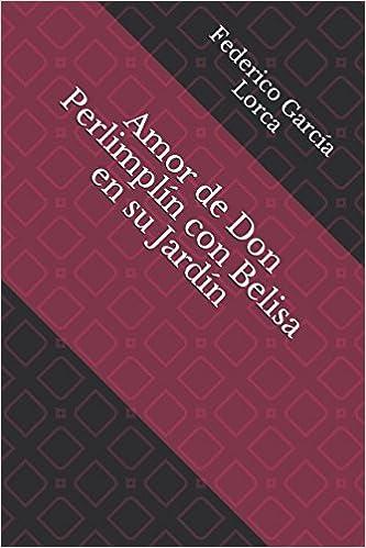 Amor de Don Perlimplín con Belisa en su Jardín (Spanish Edition): Federico García Lorca: 9781980801535: Amazon.com: Books