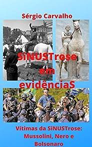 SiNUSTrose em evidênciaS: Vítimas da SiNUSTrose: Mussolini, Nero e Bolsonaro