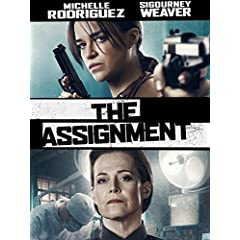 THE ASSIGNMENT Starring Michelle Rodriguez arrives on Blu-ray, DVD, and Digital HD June 6 from Lionsgate