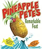 Pineapple Pete's Remarkable Feat