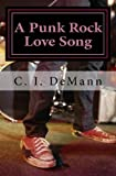 A Punk Rock Love Song, C. I. Demann, 1493513001