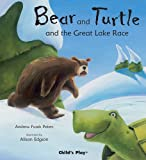 img - for Bear and Turtle and the Great Lake Race (Traditional Tale with a Twist) book / textbook / text book