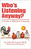 img - for Who's Listening Anyway?: A Guide to Effective Listening by Lovitt John (2001-11-25) Hardcover book / textbook / text book
