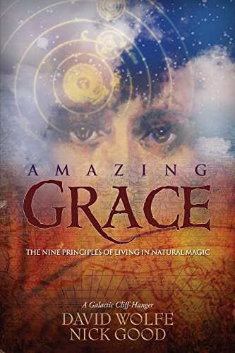 Book cover from Amazing Grace: The Nine Principles of Living in Natural Magic by David Wolfe