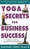 Yoga Secrets for Business Success, Darshan Singh Khalsa, 1585745189