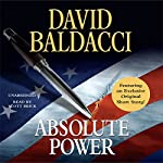 Absolute Power Audiobook by David Baldacci Narrated by Scott Brick