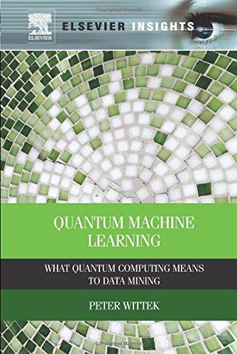 Quantum Machine Learning: What Quantum Computing Means to Data Mining