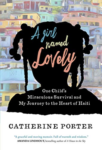 A Girl Named Lovely: One Child's Miraculous Survival and My Journey to the Heart of Haiti (Best Time To Travel To Puerto Rico)