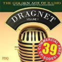 Dragnet Old Time Radio Shows, Volume 1: 39 Commercial-Free Episodes Radio/TV Program by Jack Webb Narrated by Jack Webb