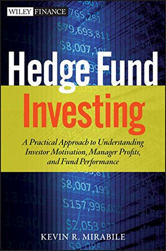 Hedge Fund Investing: A Practical Approach to Understanding Investor Motivation, Manager Profits, and Fund Performance Pdf