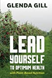 img - for LEAD Yourself to Optimum Health with Plant-Based Nutrition book / textbook / text book