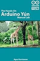 The Hands-on Arduino Yún Manual Lab Front Cover