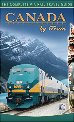Download PDF Free Canada By Train: The Complete Via Rail Travel Guide by Chris Hanus