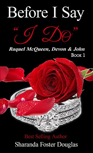 """??DOC?? Before I Say """"I Do"""" Book 1: Raquel McQueen, Devon & John (I Do But I Don' T Series). acceso Green mejor online deletion could created Website"""