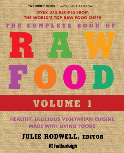 The complete book of raw food volume healthy delicious for Raf cuisine pro