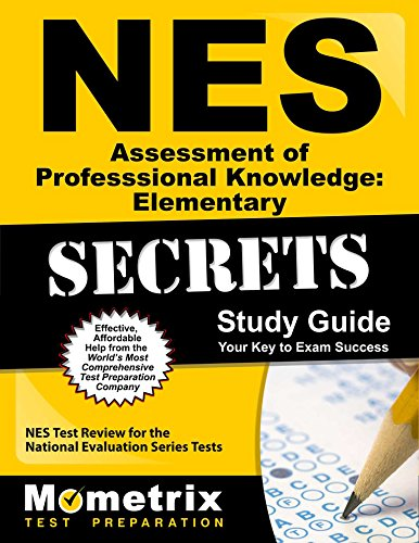(NES Assessment of Professional Knowledge: Elementary Secrets Study Guide: NES Test Review for the National Evaluation Series Tests)