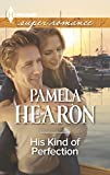 His Kind of Perfection (Harlequin Super Romance)