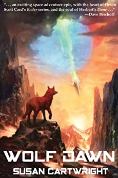 WOLF DAWN: Science Fiction Thriller/ Romance (Forsaken Worlds Book 1) by [Cartwright, Susan]