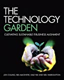 The Technology Garden - Cultivating SustainableIT-Business Alignmenta