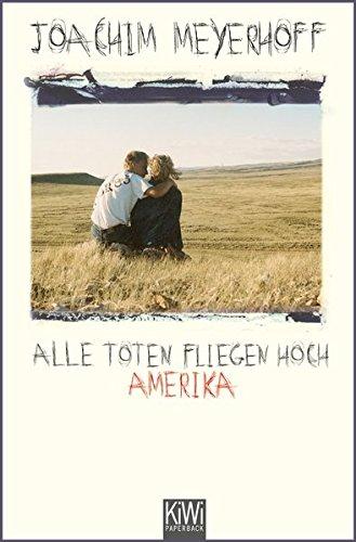 Alle Toten fliegen hoch Teil 1: Amerika. Roman