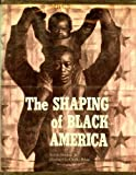 The Shaping of Black America, Bennett, Lerone, Jr., 0874850711