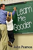 Learn Me Gooder