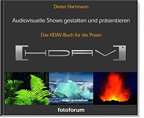 Audiovisuelle Shows gestalten und präsentieren: Das HDAV-Buch für die Praxis