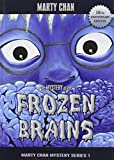 img - for Mystery of the Frozen Brains (Chan Mysteries) by Marty Chan (2004-04-06) book / textbook / text book