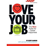 Love Your Job: The New Rules for Career Happiness | Kerry Hannon