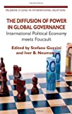 The Diffusion of Power in Global Governance : International Political Economy Meets Foucault, , 0230302777