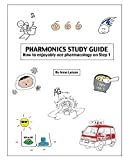 Pharmonics Study Guide: How to enjoyably ace pharmacology on Step 1