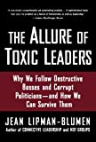 The Allure of Toxic Leaders, Jean Lipman-Blumen, 0195312007