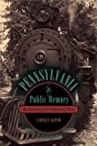 Pennsylvania in Public Memory: Reclaiming the Industrial Past