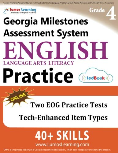 Georgia Milestones Assessment System Test Prep: Grade 4 English Language Arts Literacy (ELA) Practice Workbook and Full-length Online Assessments: GMAS Study Guide -