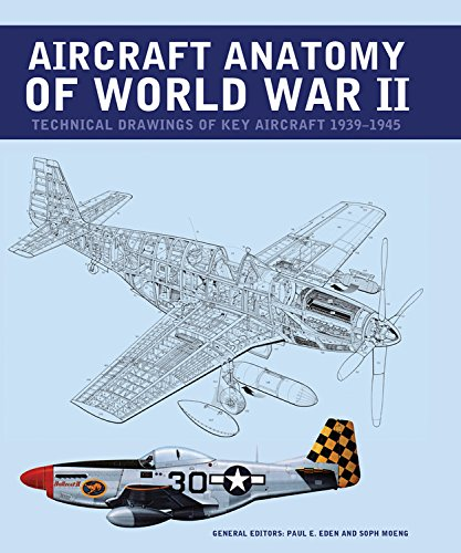 Aircraft Anatomy of World War II: Technical Drawings of Key Aircraft 1939-1945