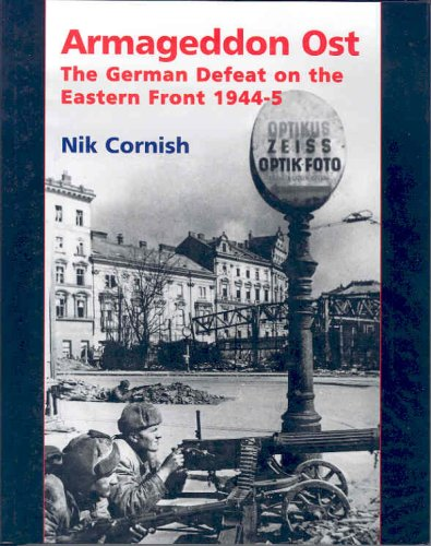 Armageddon Ost: The German Defeat on the Eastern Front 1944-45 por N. Cornish