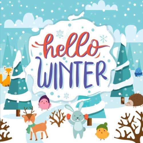 Hello Winter: A Fun Rhyming Book for 2-5 Year Olds