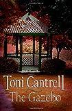 The Gazebo, Toni Cantrell, 1926912349
