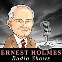 Ernest Holmes - Radio Shows