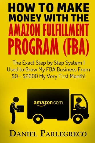 How to Make Money With the Amazon Fulfillment Program (FBA): The Exact Step by Step System I Used to Grow My FBA Business From $0 - $2600 My Very First Month!