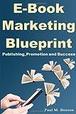 Ebook Marketing Blueprint, Paul Benson, 149748443X