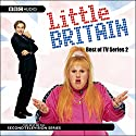 Little Britain: Best of TV Series 2 Radio/TV Program by Matt Lucas, David Walliams Narrated by Matt Lucas, David Walliams