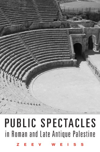 Public Spectacles in Roman and Late Antique Palestine (Revealing Antiquity Book - Palestine Antique