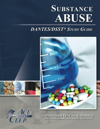 DSST Substance Abuse DANTES Test Study Guide